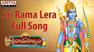 Sri Rama Lera Full Song || Sri Rama Rajyam Movie || Bala Krishna,Nayanathara