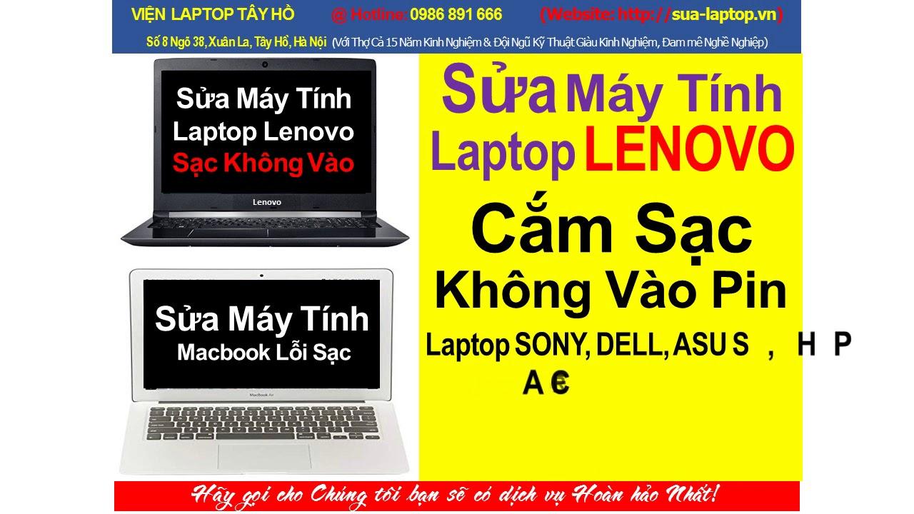 sửa laptop lenovo cắm sạc nguồn không vào pin tại ciputra ~ tây hồ
