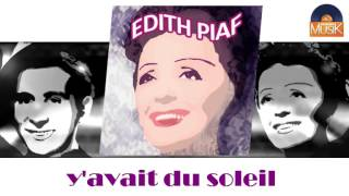 Watch Edith Piaf Yavait Du Soleil video