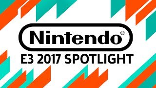 E3 2017: Nintendo Spotlight and Treehouse Live