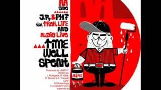 JR & PH7 - Time Well Spent (Feat. Trek Life & Audio Live)