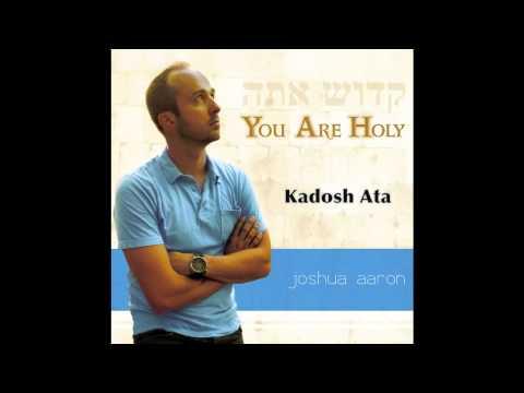 KADOSH ATA (Joshua Aaron & Misha Goetz) Messianic Praise And Worship