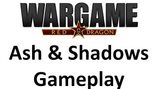 Wargame Red Dragon - Ash & Shadows Gameplay