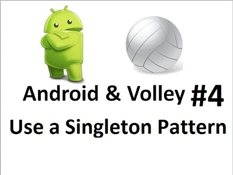 Android Volley -04- Use a Singleton Pattern