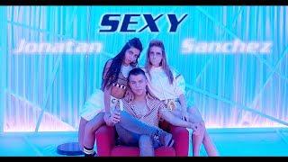 Jonatan Sanchez- Sexy (Video Oficial)