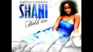 Shani  - Hold me  - (Zouk Remix by Dj scientifik 2010) (reply)