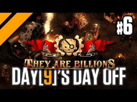 Day[9]'s Day Off - They Are Billions - P6