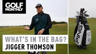 Jigger Thomson | 2018 What's In The Bag? | Golf Monthly