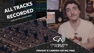 Recording a Song w/ Cranborne Audio (500ADAT Rack & Camden 500 Mic Pres)