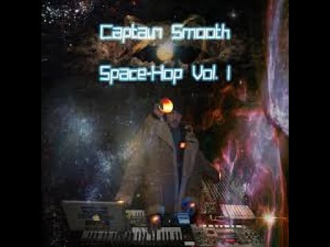Captain Smooth - Space Hop Vol. I