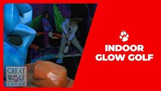 Great Wolf Lodge Indoor Glow Golf