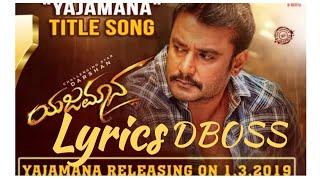 Yajamana Title Song lyrics|| Darshan Boss|| Harikrishna || Vijay Prakash