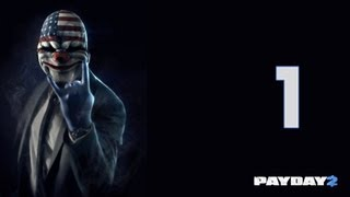 Payday 2 - Gameplay Walkthrough - Part 1 X360 PC PS3 Gameplay No Commentary