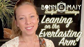 "Bonn E Maiy   ""Leaning On The Everlasting Arm"""