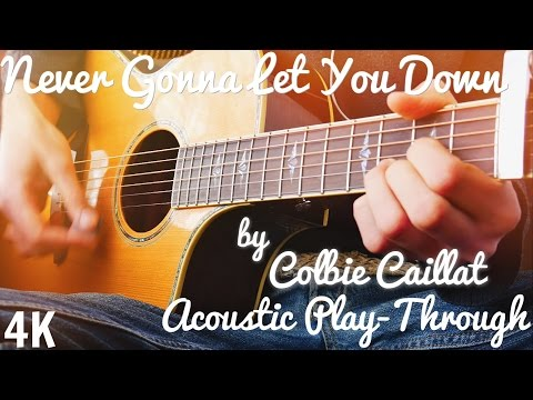 Never Gonna Let You Down by Colbie Caillat Acoustic Guitar Cover // Guitar Play-Through (4K)