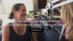 Magic Carpet Life - Episode 12: Living Ablaze and Lighting up the World with Sarah Davison-Tracy