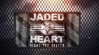 Jaded Heart - Fight The System (Album Trailer)