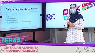 Teras (2021) | Tahap II: Bahasa Melayu – Cintailah Alam Kita