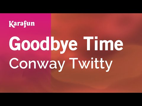 Karaoke Goodbye Time - Conway Twitty *