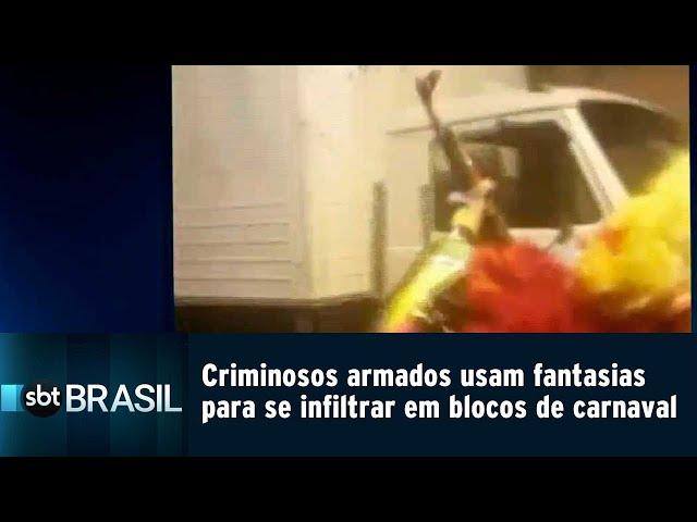 Criminosos armados usam fantasias para se infiltrar em blocos de carnaval | SBT Brasil (05/03/19)