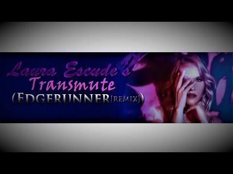 Laura Escude - Transmute ( EDGERUNNER remix ) Mp3