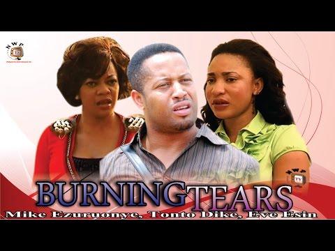 Burning Tears    - Nigerian Nollywood  Movie