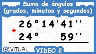 Suma de ángulos (grados, minutos y segundos) ejemplo 2 de 3 | Trigonometría - Vitual