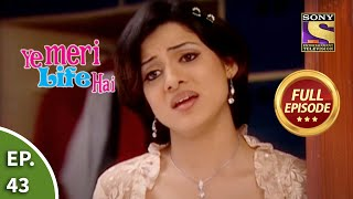 Ep 43 - Reema In A Dilemma - Ye Meri Life Hai - Full Episode
