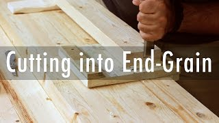 Cutting end grain with a chisel