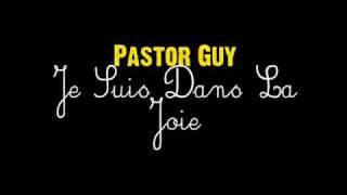 Pastor Guy - Je Suis Dans La Joie