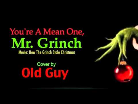 youre a mean one mr grinch movie version cover by