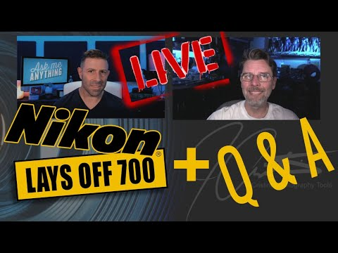 Nikon Lays Off 700 + Q & A - LIVE 2PM ET
