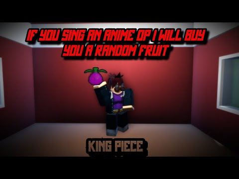 IF YOU SING AN ANIME OPENING I WILL BUY YOU A DF! [KING PIECE]