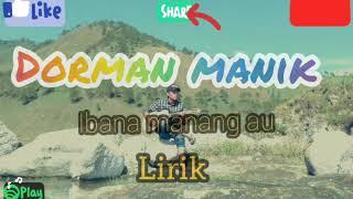 Download Mp3 Ibana Manang Au// Dorman-manik  Lirik_