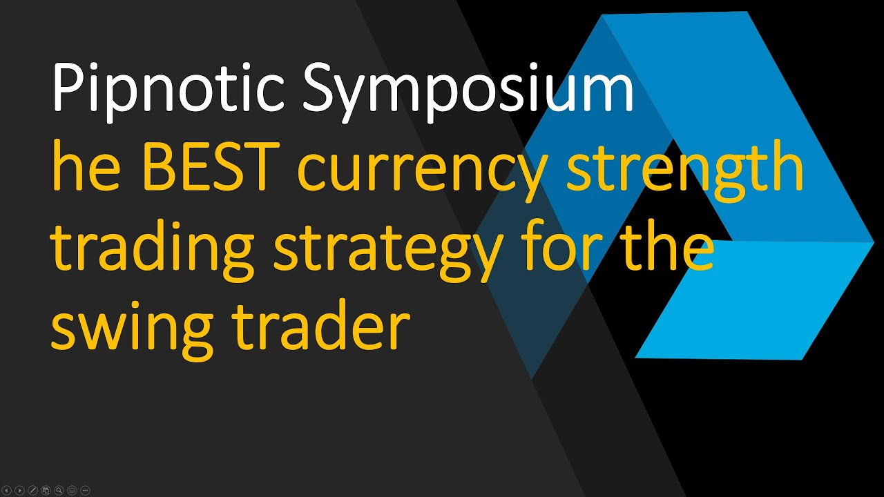 The Best Currency Strength Trading Strategy For The Swing Trader