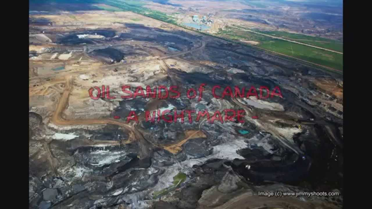 Tar Sands Oil Mining in Canada - A Nightmare