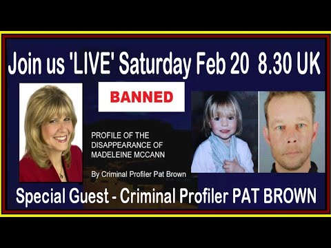 Join us 'LIVE' with Criminal Profiler PAT BROWN on Christian Brueckner and the Maddie case.