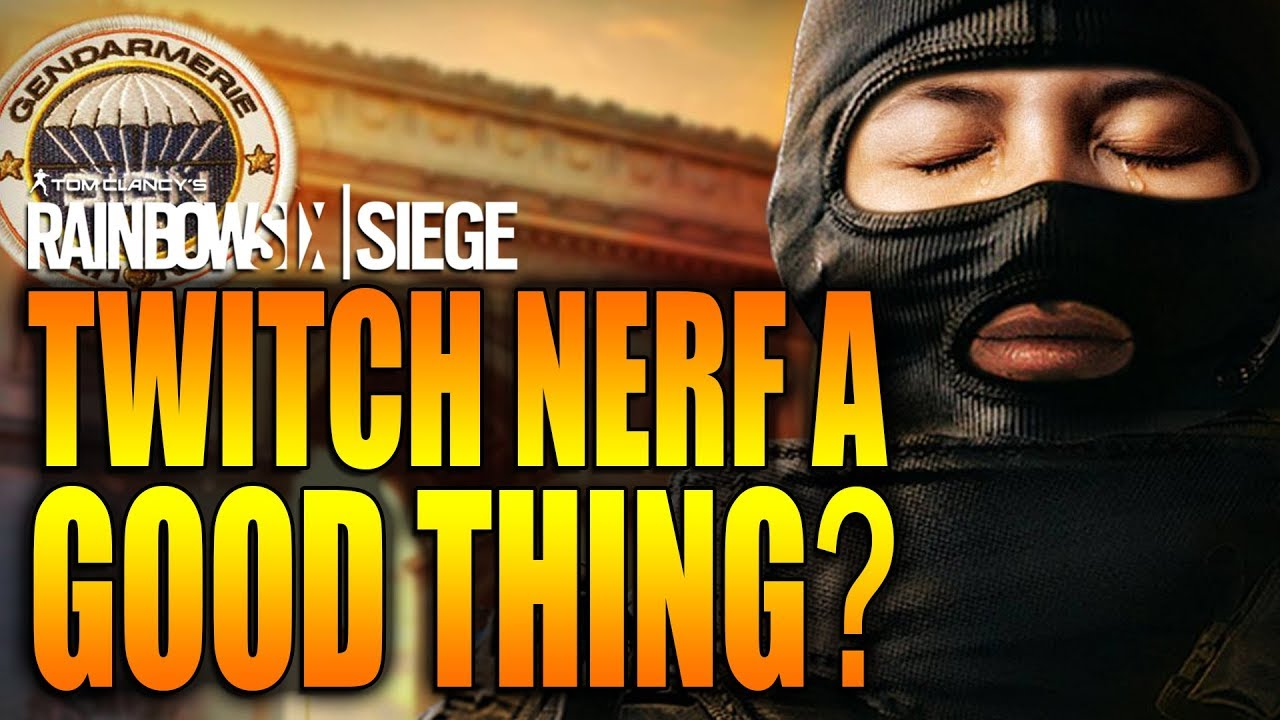 Rainbow Six Siege - In Depth: TWITCH NERF A GOOD THING?