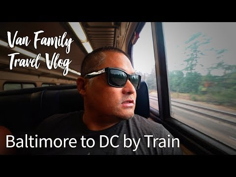 Baltimore to DC by Train :: Van Family Travel Vlog