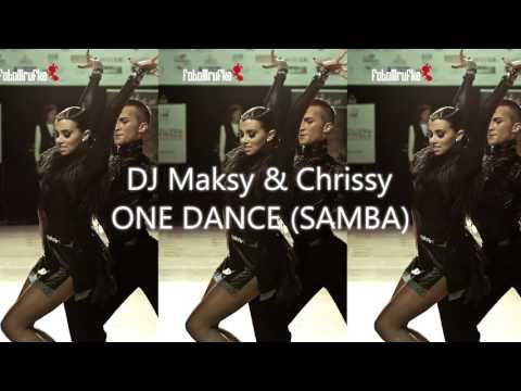 DJ Maksy & Chrissy - One Dance (Samba 51bpm)
