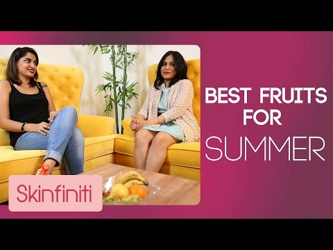 5 Best Summer Fruits For Your Skin With Shruti Pathak || Skincare | Skinfiniti