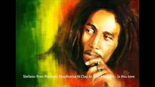 Stefano Fren Presents Maphorisa N Clap In Bob Marley