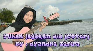 Dyandra zafira TUHAN JAGAKAN DIA COVER vidgram music music Bagus 2018 indomusic viralcover