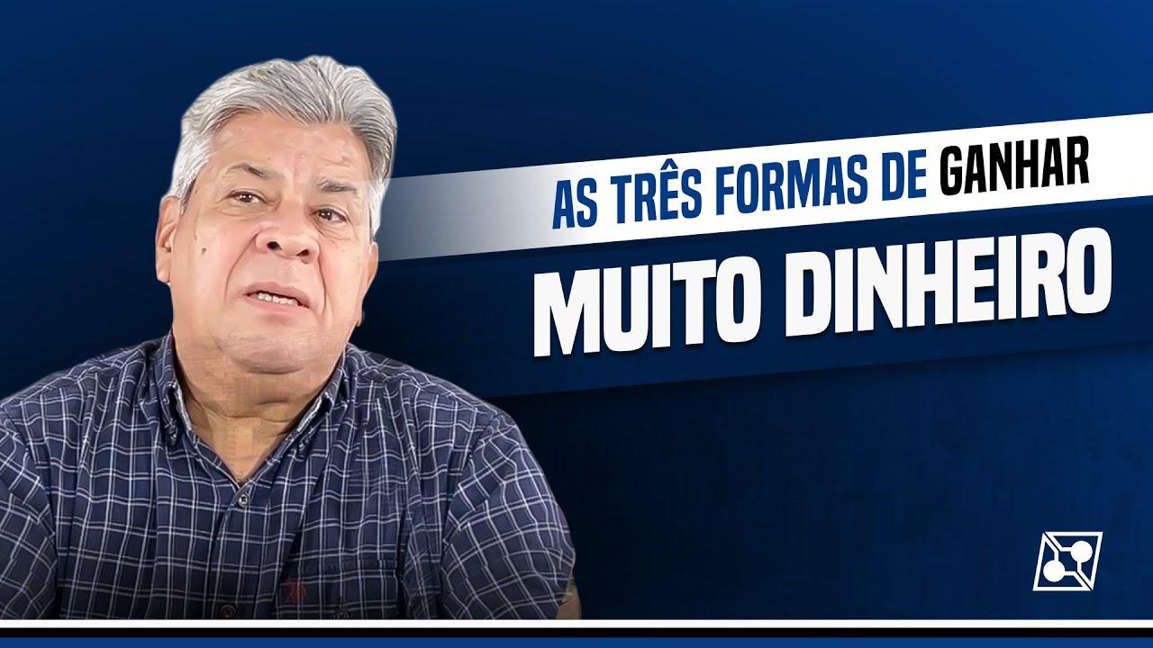 AS 3 TRÊS FORMAS DE GANHAR DINHEIRO