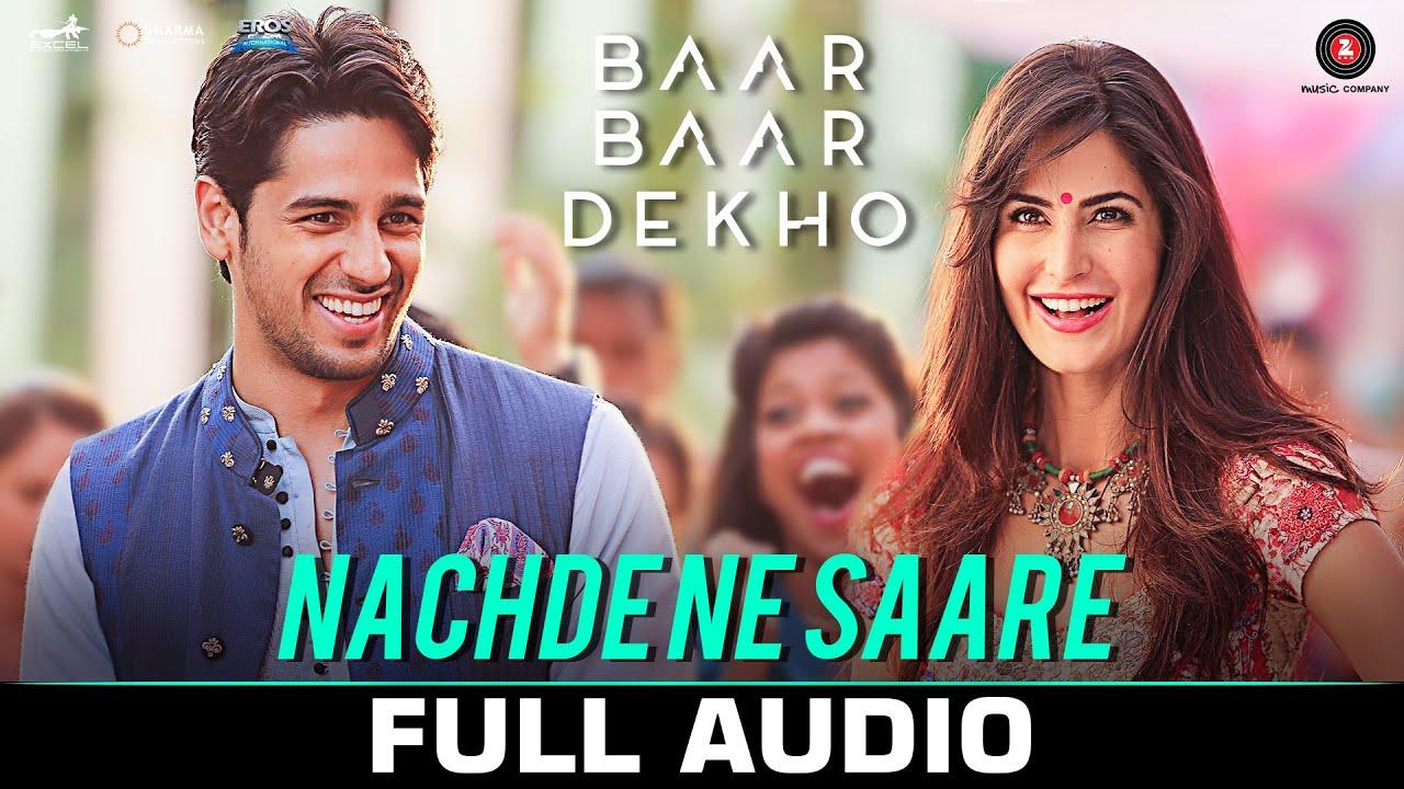 Nachde Ne Saare - Full Audio | Baar Baar Dekho | Sidharth M & Katrina K |  Jasleen Royal