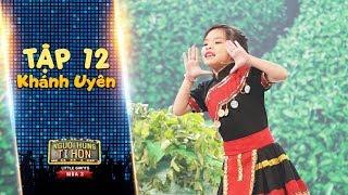 Người hùng tí hon 3 | Tập 12-Bán kết: Khánh Uyên giành điểm tuyệt đối với tiết mục đầy ý nghĩa