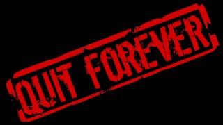 QUIT FOREVER: Volume 1