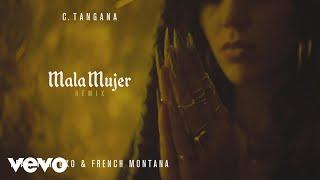 C. Tangana - Mala Mujer (Remix) ft. Farruko, French Montana (Audio)