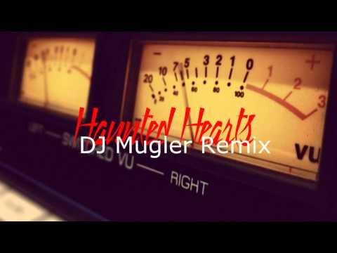 Haunted Hearts (DJ Mugler Remix)