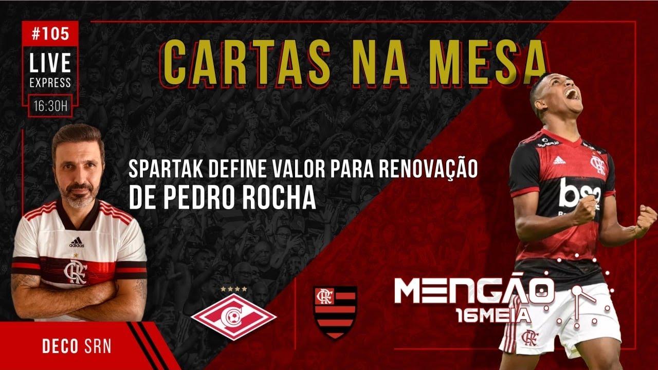 MENGÃO 16MEIA #105: SPARTAK DEFINE VALOR PARA RENOVAÇÃO DE PEDRO ROCHA